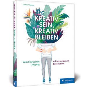 Kreativ sein, kreativ bleiben.