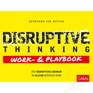 Disruptive Thinking Work- und Playbook: