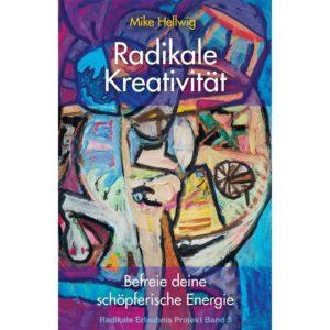 Radikale Kreativität:
